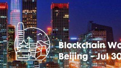 The Blockchain World Forum is Coming in July in Beijing [Jul 30-31, 2020]